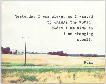 Inspirational Life Quote, Rumi print, rural landscape photography, change