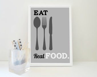 Eat Real Food Art Print, Kitchen Art, Kitchen Decor, Kids Room Decor, Food Poster, Typography Poster, Kitchen Decor, Restaurant Decor