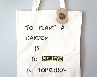 Gardener Gift - To Plant A Garden Is To Believe In Tomorrow Tote Bag - Garden Tote Bag - Hand Painted Canvas Tote Bag - Naturalist Gift