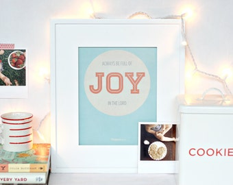 SALE!! always be full of joy in the Lord, typographic print : 8x10