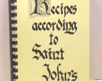 Methodist Community Cook Book - Kansas City Missouri - Recipes According to Saint John's - circa 1982