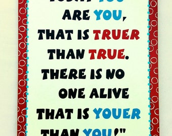 Dr Seuss hand painted canvas - Today You Are You quote- dr seuss canvas - 18x24