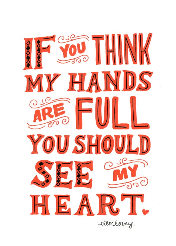 Full Hands Full Heart - 5x7 Art Print