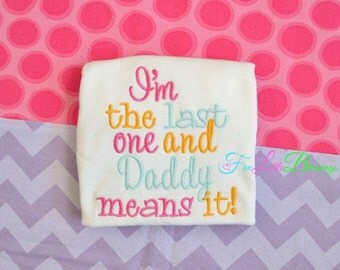 Last one and daddy means it - last one - baby shower gift - fathers day - funny