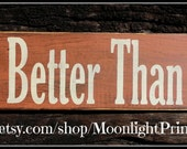 I Kiss Better Than I Cook, Wooden Signs, Kitchen Decor, Hand Painted Signs