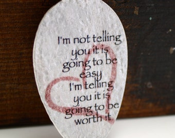 I'm not telling you it's going to be easy, I'm telling you it's going to be worth it Pendant, Silverware Jewelry, Inspirational Jewelry