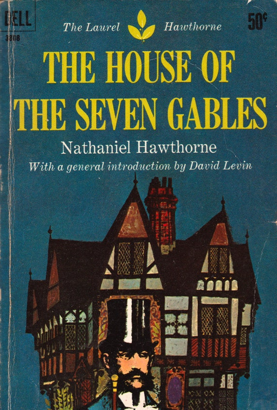 an analysis of the novel the house of the seven gables by nathaniel hawthorne This essay the house of seven gables analysis  this basic proverb it the foundation that nathaniel hawthorne builds upon in the house  by the time the novel.