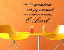 For this Good Food and Joy Renewed Praise the Lord Kitchen Vinyl Wall Quote Decal Christian Decal Biblical Quote (C154)
