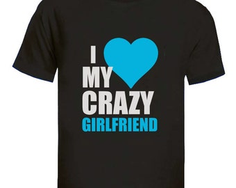 I Love My Crazy Girlfriend Matching Couples Men's T-Shirt