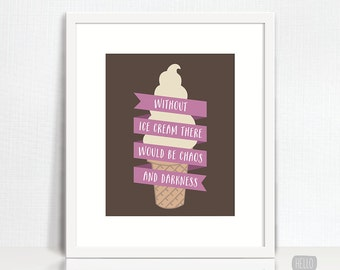 Without Ice Cream Print