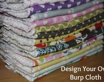 DESIGN YOUR OWN - Cloth Diaper Burp Cloths - You Choose Your Fabric