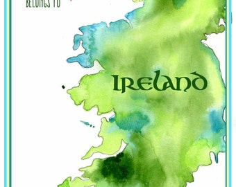 Ireland Map - Map Art -  My Heart Belongs to Ireland with heart - Fine Art Print - Ireland Watercolor