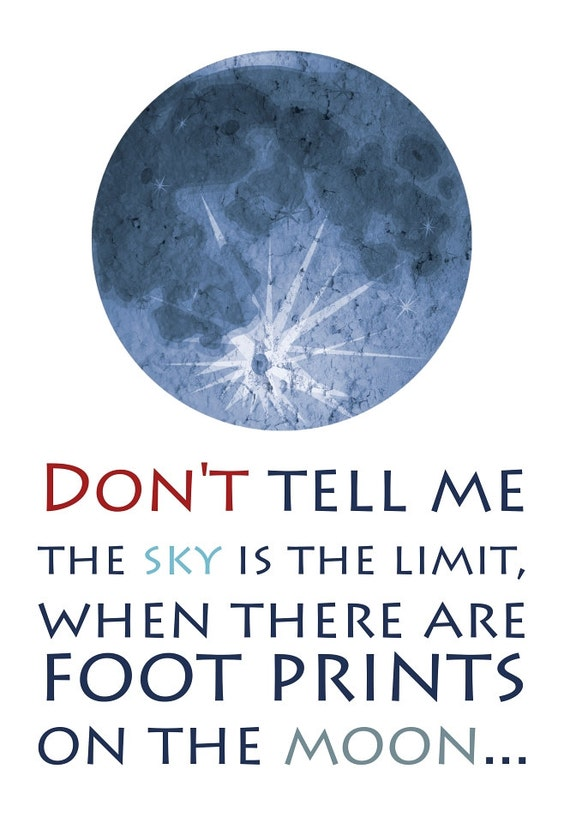 don u0026 39 t tell me the sky is the limit when there are foot