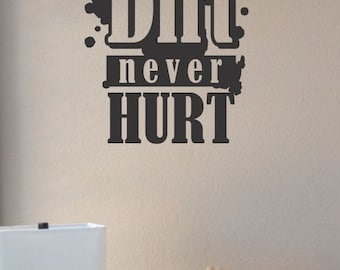 Slap-Art™ A little dirt never hurt  Wall Art Decal Sticker lettering saying uplifting inspirational quote verse