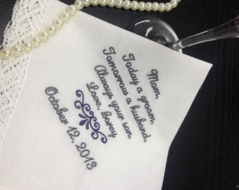 MOTHER Of The GROOM Handkerchief Hanky Hankie Hankerchief -  From the GROOM - Mom - MoG - Wedding  - Today A Groom Always Your Son