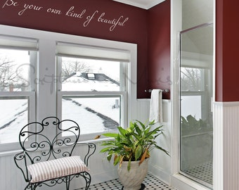 Be Your Own Kind Of Beautiful Vinyl Wall Decal
