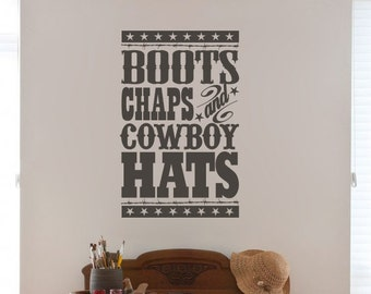 Cowboy Wall Decal: Boots Chaps and Cowboy Hats Wall Saying - Boy Wall Decor