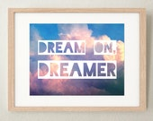 dream on, dreamer - quote print / cloud photography