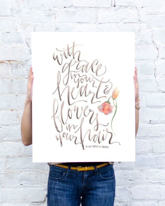Grace in Your Heart and Flowers in Your Hair // Mumford and Sons Lyric Poster