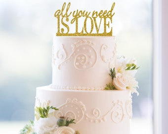 Glitter All You Need is Love Cake Topper – Custom Wedding Cake Topper Available in 31 Glitter Options- (T068)