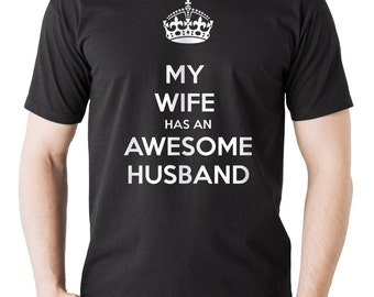 My Wife Has An Awesome Husband T-Shirt  Tee Shirt Gift For Husband Gift For Him Anniversary Gift Birthday Gift