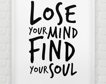 printable 'lose your mind find your soul' poster // inspirational instant download print // black and white typographic  motivational print