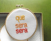 Que Sera Sera, 4 inch Cross Stitch
