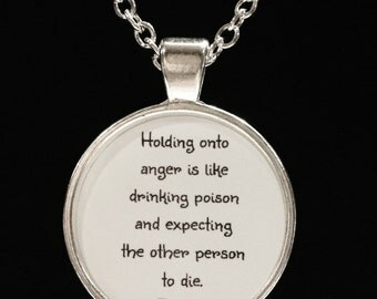 Inspirational Quote Buddha Holding Onto Anger Is Like Drinking Poison Necklace