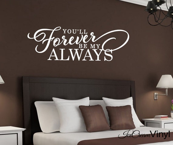 Love Wall Decal -You'll Forever Be My Always- Home Decor Wall Art Kitchen Bedroom Family Room Living Room