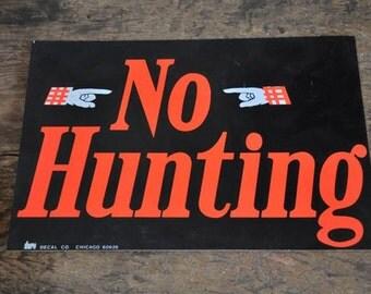 Vintage -no hunting sign - 1960's