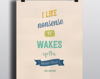 Dr Suess Quote Printable: 'I Like Nonsense, It Wakes Up The Brain Cells', Wall Decal Funny Typographic Quote Print, INSTANT DOWNLOAD
