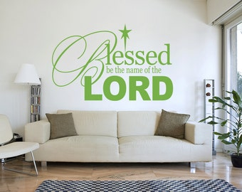 Religious Wall Decal -  Blessed Be The Name Of The Lord - Bible Wall Decal, Religion, Wall Decor, Decals