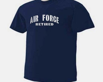 Air Force Retired USAF Retire Retirement Military Patriotic T-Shirt