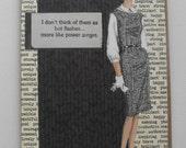 Menopause Humor Vintage Card Collage Art Card Handmade Hand stamped Blank Inside
