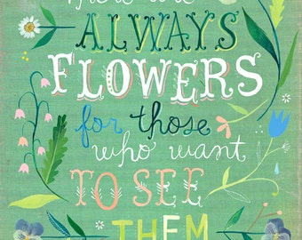 There Are Always Flowers Matisse art print   Inspirational Quote   Hand Lettering   Katie Daisy Wall Art   8x10   11x14