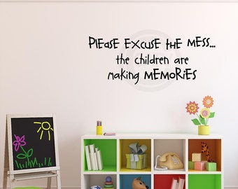 Please Excuse The Mess...The Children Are Making Memories vinyl lettering art decal