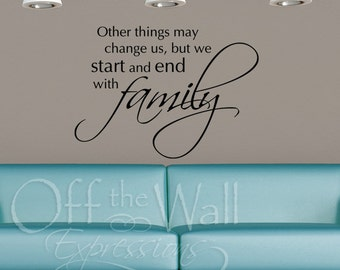 Family Quote, Start and End with Family, vinyl wall decal, family room, family wall sayings