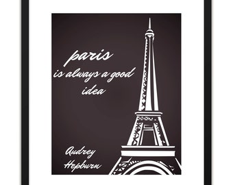Printable Art - Audrey Hepburn Paris Is Always A Good Idea 8 x 10 inches