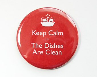 Clean Dishes, Dishwasher magnet, Keep Calm, the dishes are clean, kitchen magnet, clean dishes magnet, Magnet, You pick color (3553)