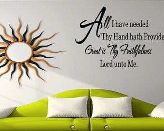 All I Have Needed Thy Hand Hath Provided Vinyl Wall Quote Christian Quote Bible Wall Decal (213)