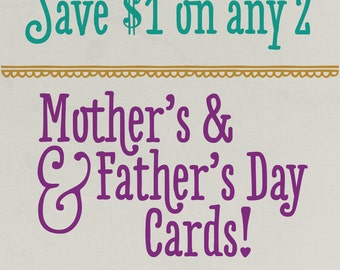 Parents Special - Save 1.00 on any 2 Mother's and/or Father's Day Cards