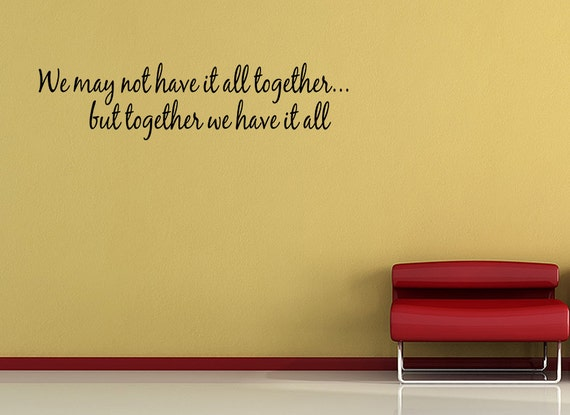 We May Not Have It All Together Vinyl Wall Decal Quotes Home