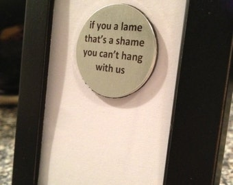 Quote | Magnet | Frame - You can't hang with us - Miley Cyrus