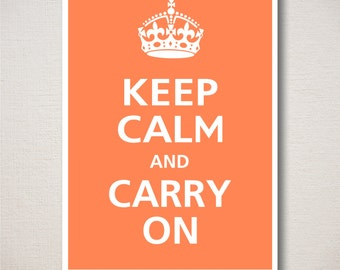 Keep Calm and Carry On Art Print 5x7 Featured color: Apricot--choose your own colors)