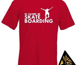 I'd Rather Be Skateboarding T-Shirt Joke Funny Tshirt Tee Shirt
