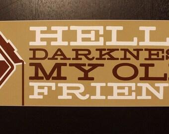 Hello Darkness, My Old Friend vinyl bumper sticker