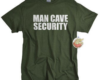 Christmas Gifts for Boyfriend - Man Cave Security T shirt - Funny Shirts for Him
