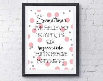 Sometimes I've Believed As Many As Six Impossible Things Before Breakfast Quote, Alice in Wonderland Wall Art, Girl Room Decor, Pink Black