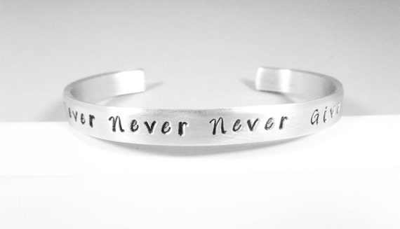Never Give Up Cuff Bracelet Hand Stamped Inspirational