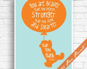 You are Braver than you Believe, Stronger than you Seem and Smarter than you think - Winnie the Pooh Print(Unframed) (Carrot on Pale Aqua )